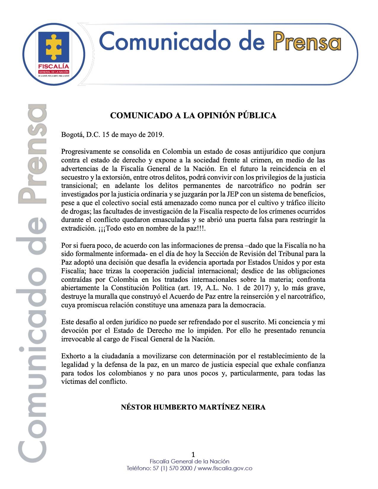 El Fiscal Néstor Humberto Martínez Neira renunció a su cargo reiterando que los montajes contra la paz correspondían a la DEA y a la cooperación judicial con ese país, lo que es falso.