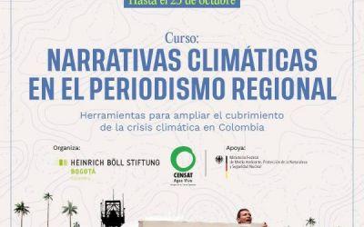 Convocatoria: Curso Narrativas climáticas en el periodismo regional. Herramientas para ampliar el cubrimiento de la crisis climática en Colombia